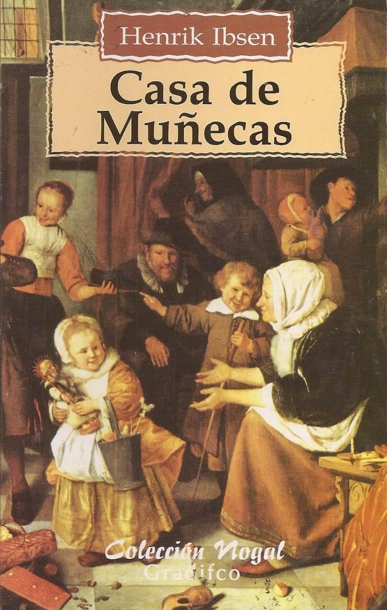 Resumen De La Casa De Muñecas Libro De Henrik Ibsen