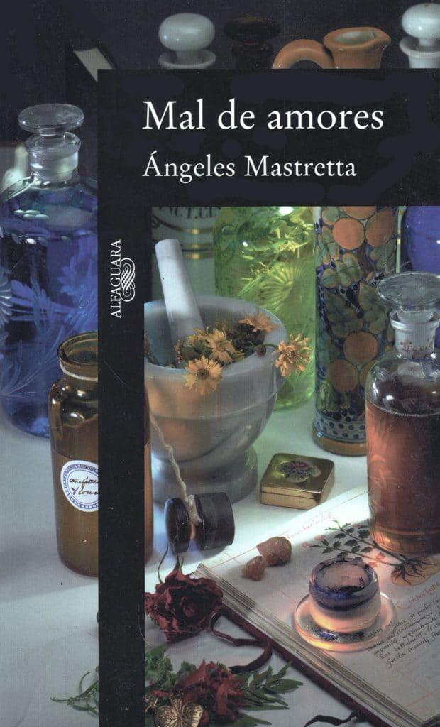Mal de Amores Ángeles Mastretta